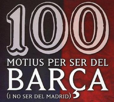 100 motius per ser del Barça (i no ser del Madrid).