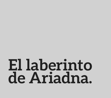 El laberinto de Ariadna.