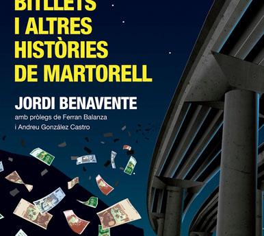 La nit que van ploure bitllets i altres històries de Martorell